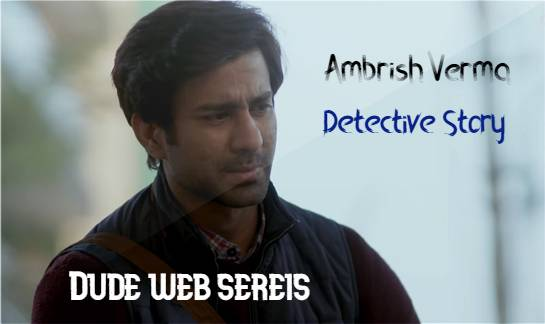 Dude web series cast, Release date and all episodes